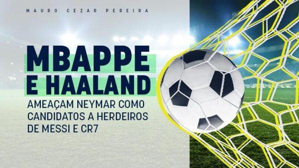 Mbappé e Haalandcomo candidatos a herdeiros de Messi e CR7