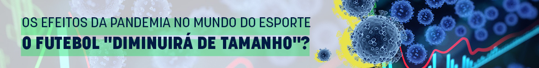 Crise, riscos: o futuro do futebol brasileiro pós-pandemia