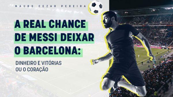 A real chance de Messi deixar o Barcelona: dinheiro e vitórias ou o coração?